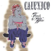 Calexico: Feast Of Wire (2003)